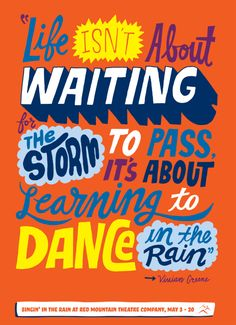 Life isn't waiting for the storm to pass. It's about learning to dance in the rain. Red Mountain Theatre Company