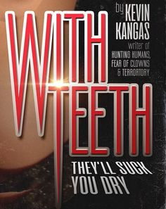 WITH TEETH, filmmaker Kevin Kangas' first novella, is being released next week and we have the cover reveal! Click the link for the full image and links to pre-order it at a special price! #horror #comingsoon #amreading New Movies, Good Movies, Dark Alleyway, Near Dark, Horror Books, Creatures Of The Night, Fright Night, Next Week, Feature Film