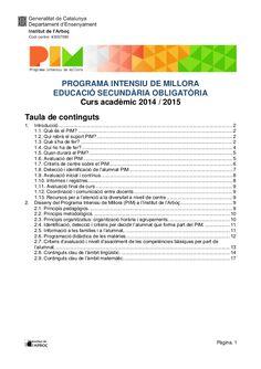 Pàgina. 1 PROGRAMA INTENSIU DE MILLORA EDUCACIÓ SECUNDÀRIA OBLIGATÒRIA Curs acadèmic 2014 / 2015 Taula de continguts 1. In...