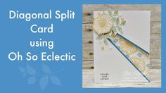 Diagonal Split Card using Oh So Eclectic - YouTube