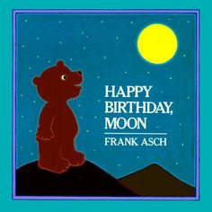 Happy Birthday Moon by Frank Asch.  He introduces science concepts in the absolutely perfect way for my young preschoolers.
