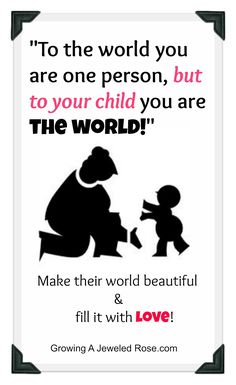 To Your Child, you are the world! Make it beautiful- I love this!
