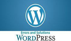 Most Common #WordPressErrors with Their Solutions #wordpress #wordpressdevelopment