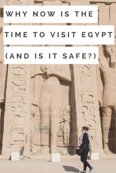 Why Now is the Best Time to Visit Egypt (and is it safe?)