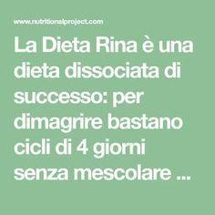 La Dieta Rina è una dieta dissociata di successo: per dimagrire bastano cicli di 4 giorni senza mescolare gli alimenti. Proteine, carboidrati e vitamine!