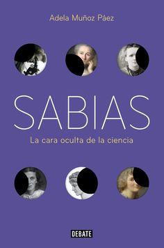 Sabias, la cara oculta de la ciencia, de Adela Muñoz Páez Marie Curie, Book Series, Books To Read, Thats Not My, Science, Reading, Movie Posters, Barcelona, Html