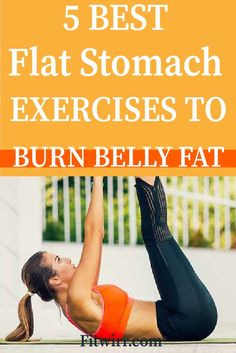 5 best flat stomach exercises to burn belly fat fast for women. #flatstomachworkout #absexercises
