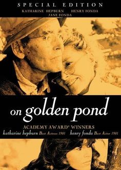 Movie that changed my life. On Golden Pond came out the same year my Dad passed away. I saw it a few months after he was gone. It was heart wrenching because so much time passed between my visits so I had many wasted moments. He was only sober the last five years of his life and I wished I had taken the time to form a stronger relationship with him. This movie reflected this sentiment for me.
