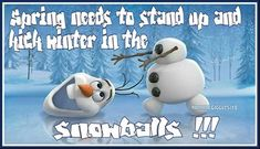 spring needs to stand up funny quotes spring quote winter snow cold lol funny quote funny quotes humor snowmen