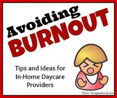 Tips and ideas for reducing stress and avoiding burnout when running a daycare in your home. Advice for in-home daycare providers!