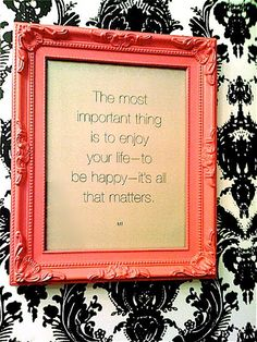 good idea for practical, meaningful gift: A framed quote to suit the person.  Fun frame.