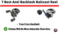 Backlash Is A Massive Problem In Baitcasting Reel. So, For That Reason Here I Will Show The 7 Best Anti Backlash Baitcast Reel. Best Fishing Reels, Fishing Tips, Lews Fishing, Bait Caster, Fishing Tournaments