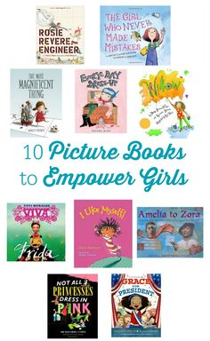 Books to Empower Girls - LOVE this round up! Definitely pinning to save for Christmas gifts and birthday presents! Good Books, Books To Read, My Books, Empower Girls, 10 Picture, Picture Books, Girl Empowerment, Mentor Texts, Early Literacy