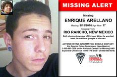 ENRIQUE ARELLANO, Age Now: 17, Missing: 09/15/2016. Missing From RIO RANCHO, NM. ANYONE HAVING INFORMATION SHOULD CONTACT: Rio Rancho Police Department (New Mexico) 1-505-891-7226.