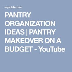 PANTRY ORGANIZATION IDEAS | PANTRY MAKEOVER ON A BUDGET - YouTube