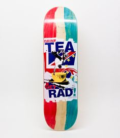 "http://www.lovenskate.com // Image of ""DRINK TEA, GET RAD - THE STRONGER BREW"""