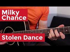 Milky Chance - Stolen Dance (Guitar Lesson) by Shawn Parrotte - YouTube