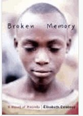 Broken memory [electronic resource] : a novel of Rwanda Combres, Elisabeth.  Five-year-old Emma witnesses the brutal murder of her mother during the 1994 genocide massacres in Rwanda and seeks shelter with an aging Hutu woman; but years later when war ends, Emma's fears continue to haunt her as she finds the courage to begin her healing.  Subjects: Genocide, Grade 5+, Healing, War,