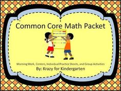 Kindergarten Common Core Math Packet - FULL of basic math activities to help students gain a better understanding of numbers, and improve numeric thinking in general!