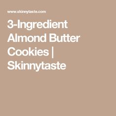3-Ingredient Almond Butter Cookies | Skinnytaste