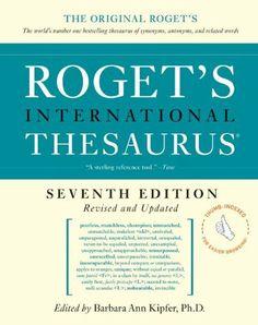 Roget's International Thesaurus, 7e, Thumb indexed (Roget's International Thesaurus Indexed Edition) by Barbara Ann Kipfer, http://www.amazon.com/dp/0061715239/ref=cm_sw_r_pi_dp_xmCCsb0QD87HD
