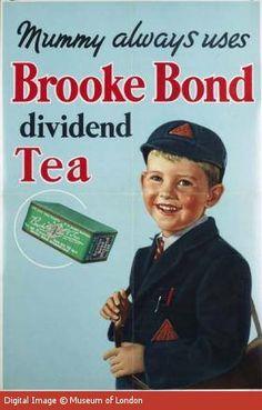 billboard poster ad for Brooke Bond Dividend Tea. 'Mummy always uses Brooke Bond Dividend Tea' . depicts smiling boy in school uniform, UK / Museum of London, London, UK Retro Advertising, Retro Ads, Vintage Advertisements, Advertising Agency, London Museums, Poster Ads, Tea Art, Old Ads, The Good Old Days