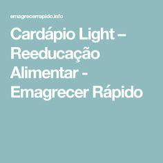 Cardápio Light – Reeducação Alimentar - Emagrecer Rápido