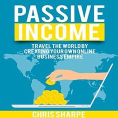 Click here to buy Passive Income: Travel the World by Creating Your Own Online Business Empire Are you sick and tired of working for someone else? Want to be your own boss working from the comfort of your own home? Yes, it's actually possible!...