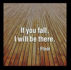 If you fall, ill be there- floor