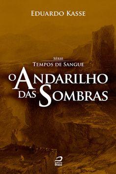 Baixar Livro O Andarilho das Sombras - Tempos de Sangue Vol 01 - Eduardo Kasse em PDF, ePub e Mobi ou ler online