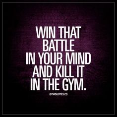 Win that battle in your mind and kill it in the gym - Workout motivation gym Fitness Workouts, Workout Hiit, Workout Quotes, Pilates Fitness, Cardio Quotes, Pilates Quotes, Exercise Quotes, Funny Workout, Gewichtsverlust Motivation
