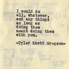 .@Tyler Knott Gregson | Typewriter Series #516 by Tyler Knott Gregson #tylerknott