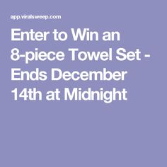 Enter to Win an 8-piece Towel Set - Ends December 14th at Midnight