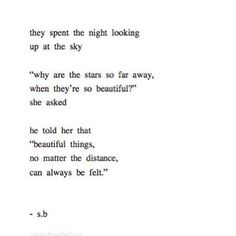 beautiful things no matter the distance can always be felt