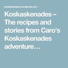 The recipes and stories from Caro's Koskaskenades adventure. Kos, Healthy Eats, Adventure, Recipes, Eat Healthy, Healthy Food, Eating Healthy, Recipies, Fairytail
