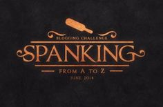 Renee Rose Romance: Sign up now to join the Spanking A to Z Blog Chall...