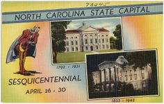 North Carolina State Capital, sesquicentennial, April 26 - 30, 1792 - 1831, 1833 - 1942 | Flickr - Photo Sharing!