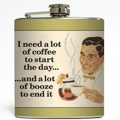 I Need A Lot of Coffee to Start the Day - Liquid Courage Flasks - 6 oz. Stainless Steel Flask