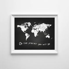 Oh The Places You'll Go print, Chalkboard Art, Digital Print, Instant Download, Chalkboard printable, oh the places You will go Quote