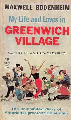 My Life and Loves in Greenwich Village by Maxwell Bodenheim #book #cover