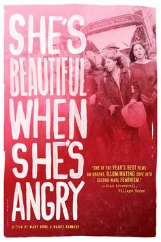 """She's Beautiful When She's Angry"", de Mary Dore - Documentário sobre o movimento feminista que abalou os Estados Unidos entre 1966 e 1971. #52FilmsByWomen"