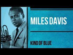 Miles Davis - Kind of Blue  - Full Album