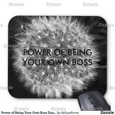 Power of Being Your Own Boss Dandelion Mouse Pad