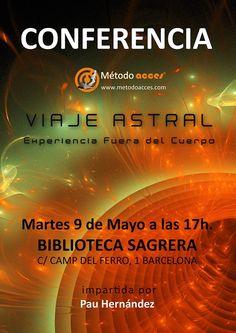 Conferencia Viaje Astral Método ACCES®, Martes 9 de mayo a las 17:00h. en Biblioteca Sagrera.  www.metodoacces.com