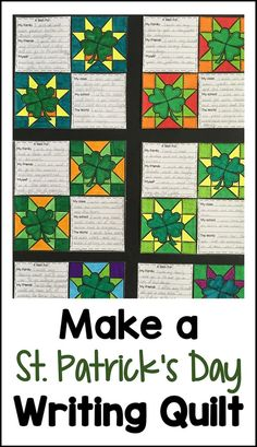 St. Patrick's Day Writing Prompts Quilt from Games 4 Learning. 7 printable St. Patrick's Day writing prompts to make a class St. Patrick's Day quilt display.
