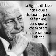 The Elegant Lady isn't the one who makes men whistle at her, but the one who makes men silent The Words, Words Quotes, Life Quotes, Sayings, Gianni Agnelli, Italian Quotes, Self Help, Sentences, Life Lessons