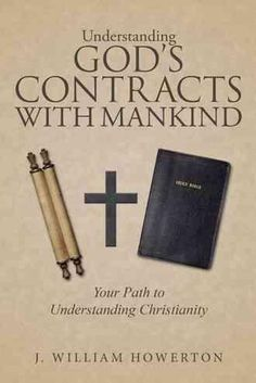 Understanding God's Contracts With Mankind: Your Path to Understanding Christianity