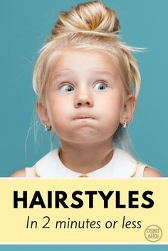 Little girl hairstyles that are quick and easy- you can do them in 2 minutes or less! #littlegirlhairstyles