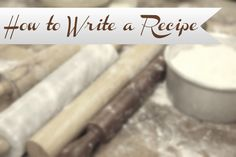 How to Write a Recipe...this could be made into an activity to reteach hou to read a recipe