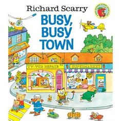 Richard Scarry's Busy, Busy Town a great book for the youngest readers!